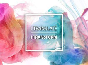 I Translate, I Transform